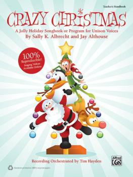 Crazy Christmas: A Jolly Holiday Songbook or Program for Unison Voices (AL-00-39940)