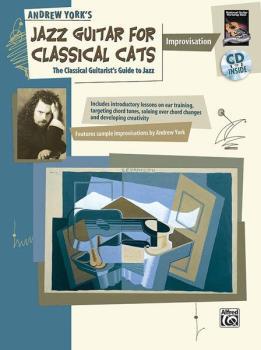 Jazz Guitar for Classical Cats: Improvisation: The Classical Guitarist (AL-00-19435)