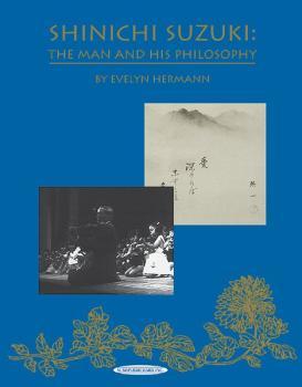 Shinichi Suzuki: The Man and His Philosophy (Revised) (AL-00-0589)
