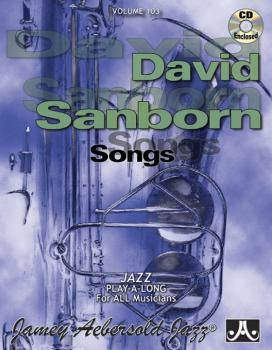 Jamey Aebersold Jazz, Volume 103: David Sanborn Songs (AL-24-V103DS)