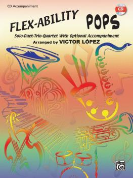 Flex-Ability: Pops: Solo-Duet-Trio-Quartet with Optional Accompaniment (AL-00-0638B)