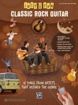 Just for Fun: Classic Rock Guitar: 12 Songs from Artists That Defined  (AL-00-42690)