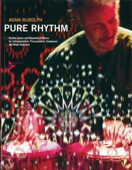 Pure Rhythm: Rhythm Cycles and Polymetric Patterns for Instrumentalist (AL-01-ADV13285)