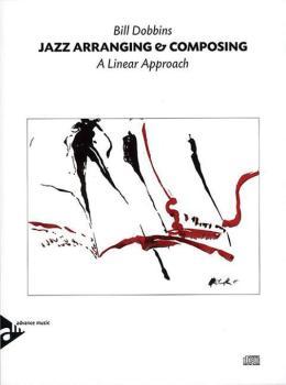 Jazz Arranging & Composing (A Linear Approach) (AL-01-ADV11305)