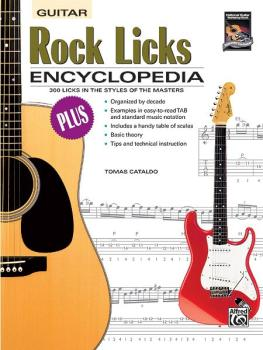 Rock Licks Encyclopedia: 300 Licks in the Styles of the Masters (AL-00-19416)