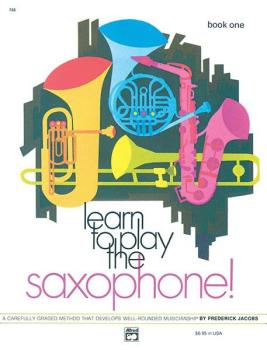 Learn to Play Saxophone! Book 1: A Carefully Graded Method That Develo (AL-00-733)