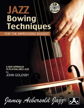 Jazz Bowing Techniques for the Improvising Bassist: A New Approach to  (AL-24-BOW)