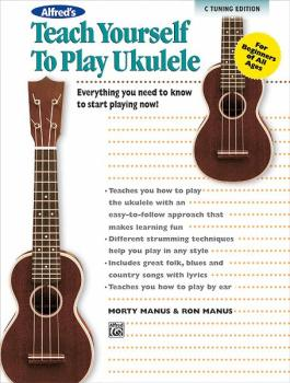 Alfred's Teach Yourself to Play Ukulele, C-Tuning Edition: Everything  (AL-00-37133)