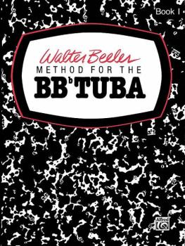 Walter Beeler Method for the BB-flat Tuba, Book I (AL-00-WB0005)