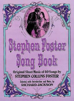 Stephen Foster Song Book: Original Sheet Music of 40 Songs by Stephen  (AL-06-230481)