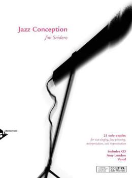 Jazz Conception: Voice: 21 Solo Etudes for Scat Singing, Jazz Phrasing (AL-01-ADV14737)