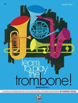 Learn to Play Trombone, Baritone B.C.! Book 2: A Carefully Graded Meth (AL-00-749)
