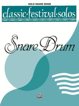 Classic Festival Solos (Snare Drum), Volume 1 Solo Book (Unaccompanied (AL-00-EL03752)