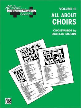 All About . . . Crossword Series, Volume III -- All About Choirs (AL-00-SVB00108)