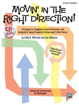 Movin' in the Right Direction!: A Program or Songbook to Build Charact (AL-00-28872)