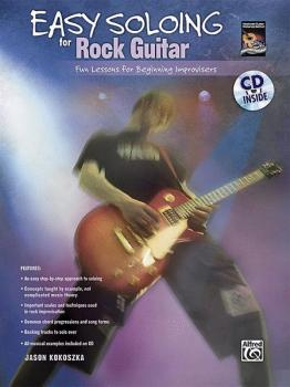 Easy Soloing for Rock Guitar: Fun Lessons for Beginning Improvisers (AL-00-30254)