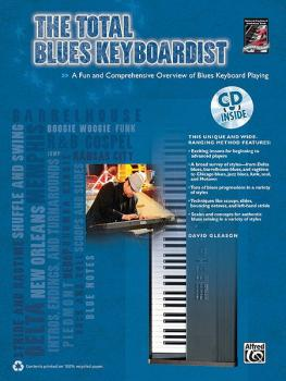 The Total Blues Keyboardist: A Fun and Comprehensive Overview of Blues (AL-00-36609)