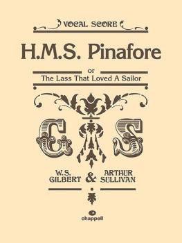 H.M.S. Pinafore: or The Lass That Loved a Sailor (AL-12-0571526497)