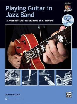 Playing Guitar in Jazz Band: A Practical Guide for Students and Teache (AL-00-35431)