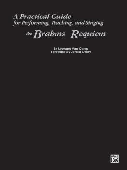 A Practical Guide for Performing, Teaching, and Singing the Brahms <I> (AL-00-LG53061)