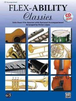 Flex-Ability: Classics: Solo-Duet-Trio-Quartet with Optional Accompani (AL-00-32703)