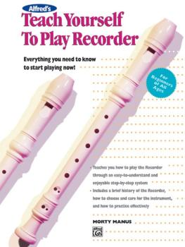 Alfred's Teach Yourself to Play Recorder: Everything You Need to Know  (AL-00-4651)