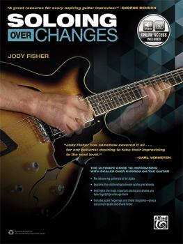 Soloing over Changes: The Ultimate Guide to Improvising with Scales ov (AL-00-44739)