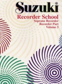 Suzuki Recorder School (Soprano Recorder) Recorder Part, Volume 3 (AL-00-0555S)