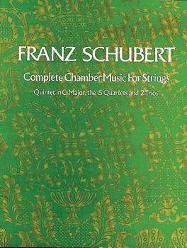 Complete Chamber Music for Strings: Quintet in C Major, the 15 Quartet (AL-06-21463X)