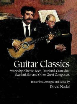 Guitar Classics: Works by Albéniz, Bach, Dowland, Granados, Scarlatti, (AL-06-406334)