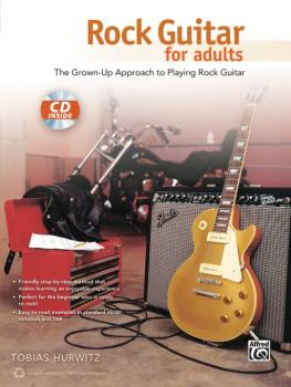 Rock Guitar for Adults: The Grown-Up Approach to Playing Rock Guitar (AL-00-40175)