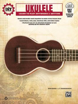 DiY (Do it Yourself) Ukulele: Learn to Play Anywhere & Anytime (AL-00-42547)