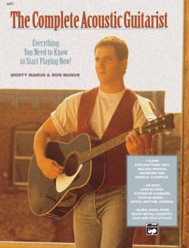 The Complete Acoustic Guitarist: Everything You Need to Know to Start  (AL-00-4470)