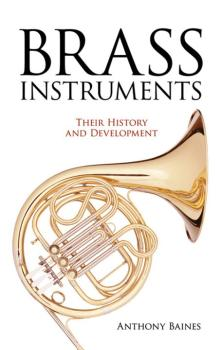 Brass Instruments: Their History and Development (AL-06-275744)