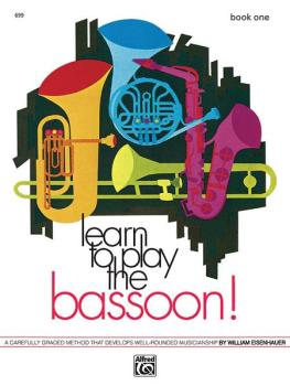 Learn to Play the Bassoon! Book 1: A Carefully Graded Method That Deve (AL-00-699)