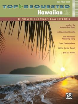 Top-Requested Hawaiian Sheet Music: 27 Popular and Traditional Favorit (AL-00-40622)