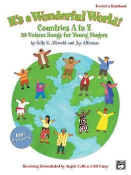 It's a Wonderful World (Countries A-Z): 25 Unison Songs for Young Sing (AL-00-23472)