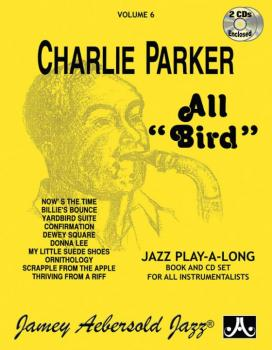 "Jamey Aebersold Jazz, Volume 6: Charlie Parker---All ""Bird"" (AL-24-V06DS)"