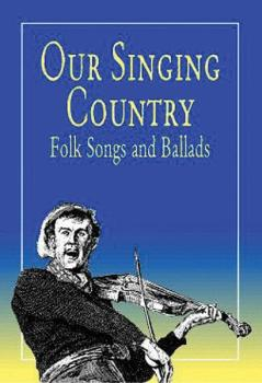 Our Singing Country: Folk Songs and Ballads (AL-06-410897)