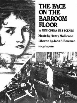 The Face on the Barroom Floor: Mini Opera in 3 Scenes (AL-00-EL02927)