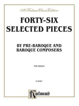 Forty-Six Selected Pieces (By Pre-Baroque and Baroque Composers for Or (AL-00-K09087)