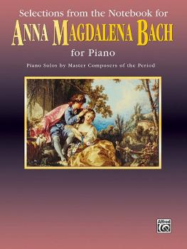 Notebook for Anna Magdalena Bach, Selections from the (AL-00-EL9916)