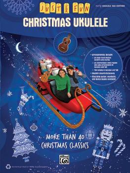 Just for Fun: Christmas Ukulele: More Than 40 Christmas Classics (AL-00-35007)
