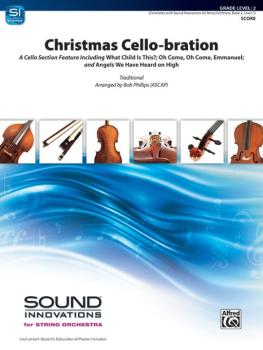 Christmas Cello-bration: Cello Section Feature Featuring: What Child I (AL-00-44826)
