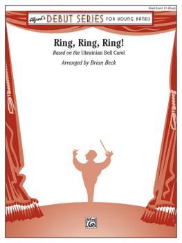 Ring, Ring, Ring!: Based on the Ukrainian Bell Carol (AL-00-45979)