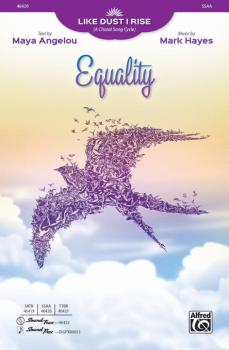 Equality (From <i>Like Dust I Rise A Choral Song Cycle</i>) (AL-00-46420)
