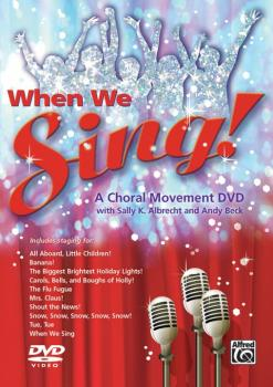 When We Sing! A Choral Movement DVD (Featuring staging for: All Aboard (AL-00-46114)