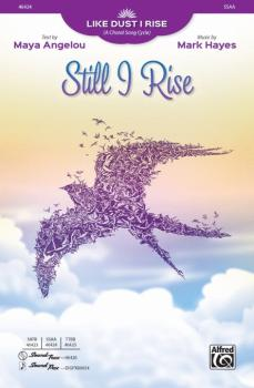 Still I Rise (From <i>Like Dust I Rise A Choral Song Cycle</i>) (AL-00-46424)