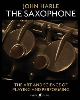 John Harle: The Saxophone: The Art and Science of Playing and Performi (AL-12-0571539629)