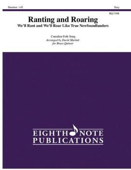 Ranting and Roaring: We'll Rant and We'll Roar Like True Newfoundlande (AL-81-BQ17448)